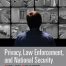 Privacy Law Enforcement and National Security