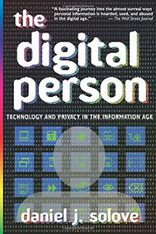 Daniel J. Solove - The Digital Person: Technology and Privacy in the Information Age